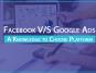 facebook v/s google ads